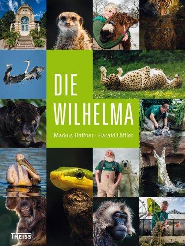Die Wilhelma, 216 Seiten, Mai 2013